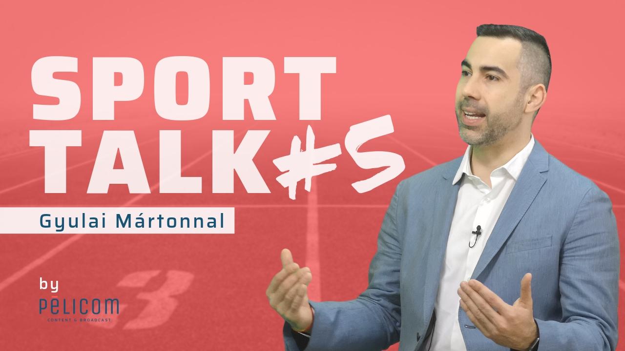 Sport Talk Gyulai Mártonnal